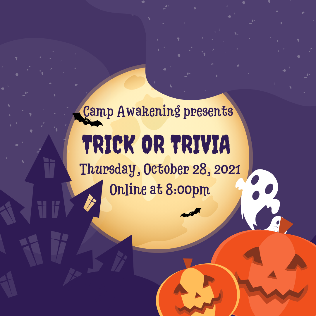 Halloween-themed graphic with pumpkins and ghosts stating Camp Awakening presents Trick or Trivia on Thursday, October 28, 2021 online at 8pm